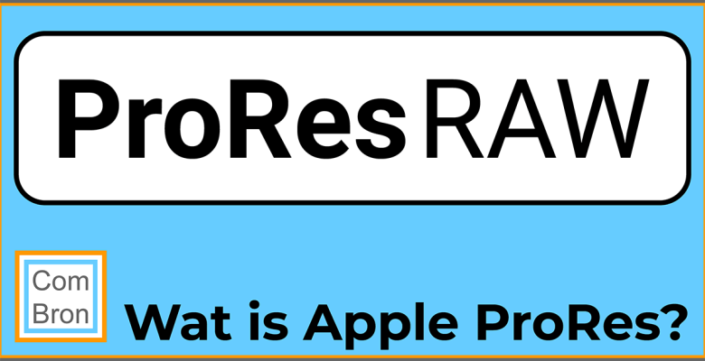 Wat is Apple ProRes? En Apple ProRes RAW? En 422? En...