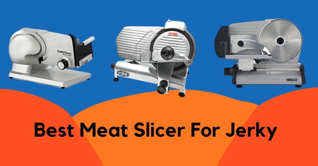 Best Meat Slicer For Jerky