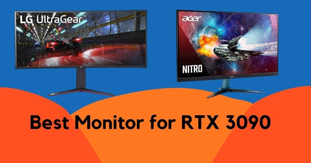 Best Monitor for RTX 3090