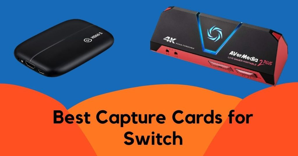 Best Capture Cards for Switch