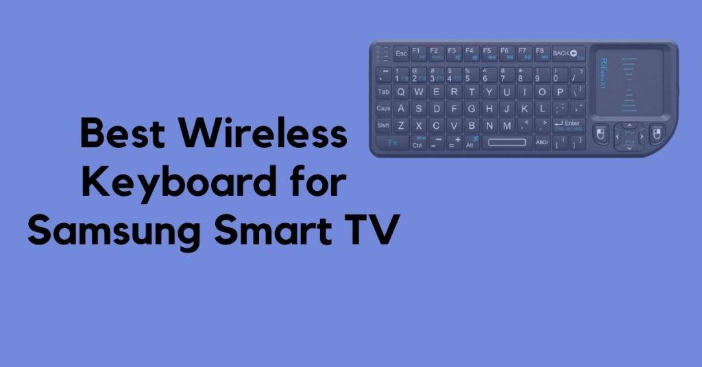 Best Wireless Keyboard for Samsung Smart TV