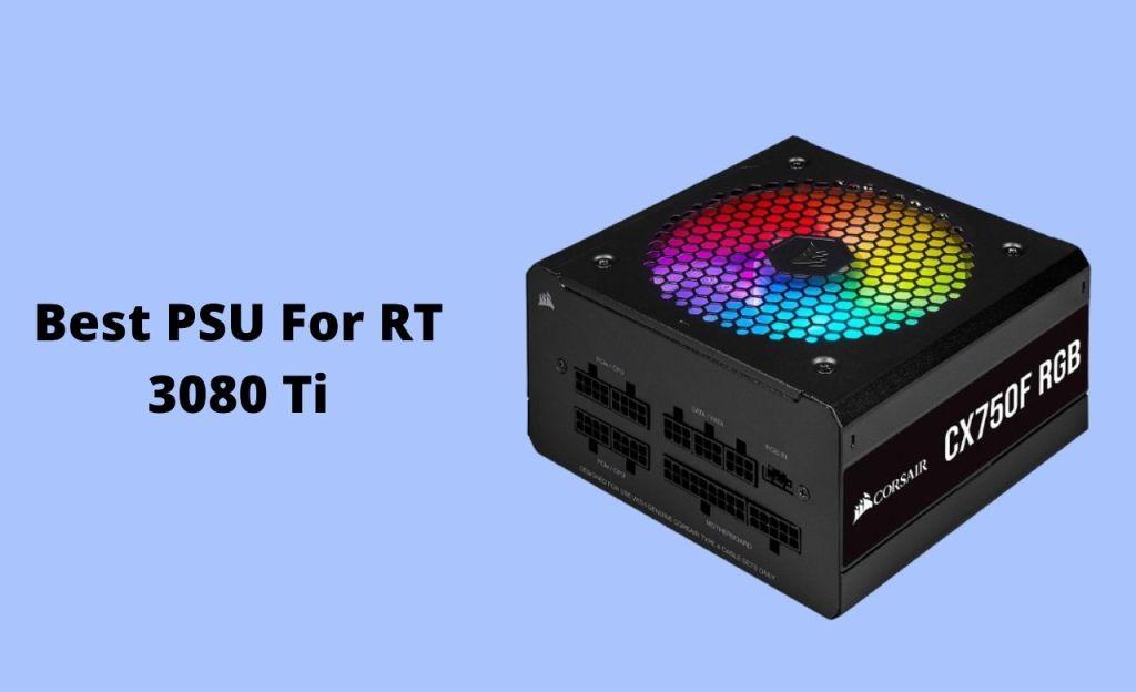 Best PSU For RT 3080 Ti