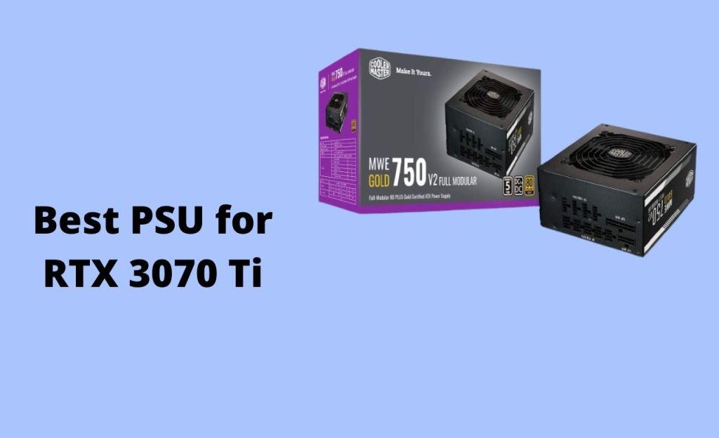 Best PSU for RTX 3070 Ti