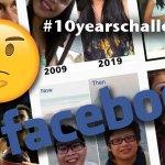 ¿Robo de información? Acá la verdadera historia del #10yearschallenge de Facebook