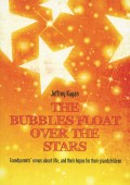 The bubbles float over the stars-Jeffrey Kagan
