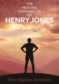 The-Healing_Chronicles_of_Henry_Jones_Peter_Shrimpton
