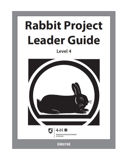 WSU Extension Publications|4-H Rabbit Project Leader Guide