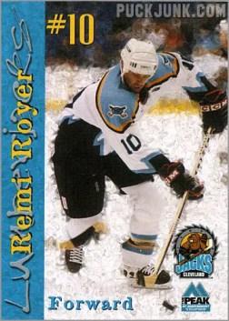 1999-00 Cleveland Lumberjacks - Remi Royer