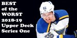Best of the Worst: 2018-19 Upper Deck Series 1 Hockey