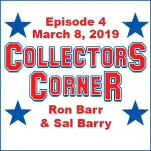 Collectors Corner #4 - March 8, 2019