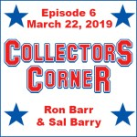 Collectors Corner #6 – March 22, 2019