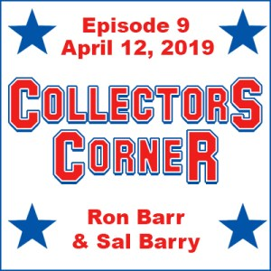 Collectors Corner #9 - April 12, 2019