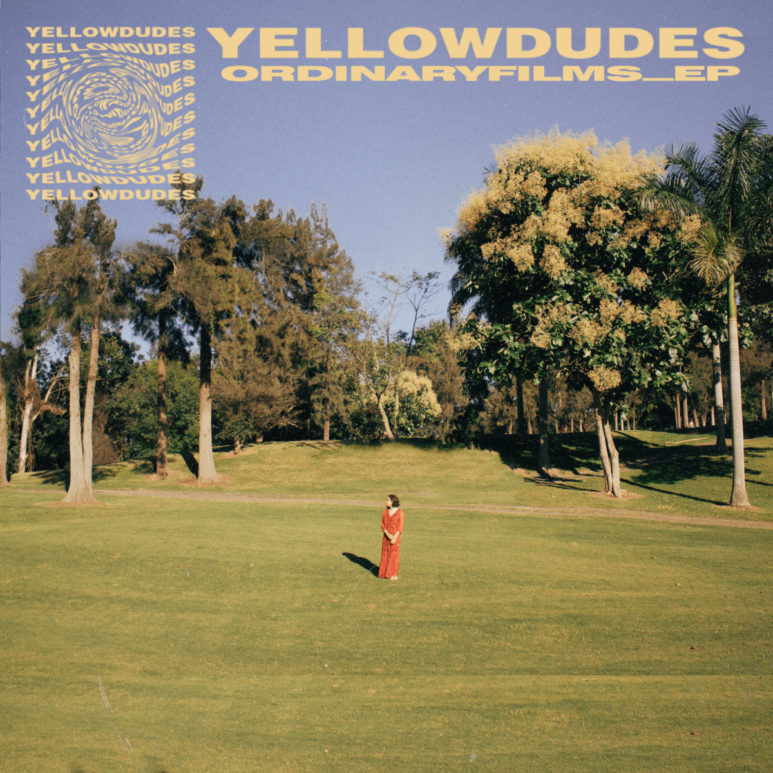 Yellow Dudes - Ordinary Films EP