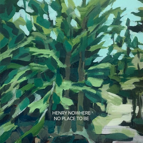 Henry Nowhere - 'No Place To Be'