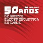 pncd01 50 Años de Música Electroacústica en Chile