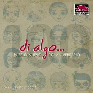 pn100 Di algo… Pueblo Nuevo 10° Aniversario