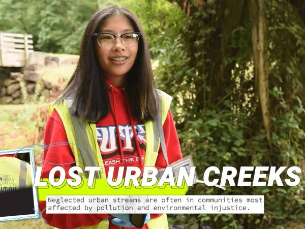 Lost Urban Creeks: Neglected urban streams are often in communities most affected by pollution and environmental injustice.