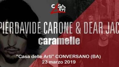"""Photo of [Music Live] PIERDAVIDE CARONE & DEAR JACK live concert @ """"Casa delle Arti"""" Conversano (BA) – 23 marzo 2019"""