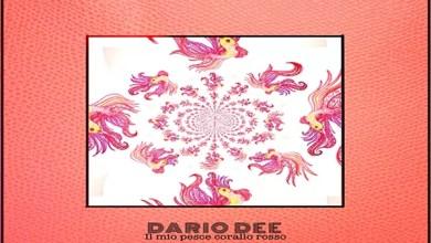 """Photo of [Nuovo Singolo & Video] DARIO DEE in radio da oggi il brano """"IL MIO PESCE CORALLO ROSSO"""", il singolo che anticipa il disco di prossima uscita del cantautore e produttore pugliese"""