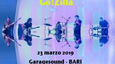 """Photo of [Music Live] Go!Zilla in concerto @ """"Garage Sound""""  Bari – 23 marzo 2019"""