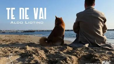 """Photo of [Nuovo Singolo&Video] ALDO LIOTINO pubblica il  video del singolo """"Te ne vai"""": una vera storia d'amore in cui molti potranno rispecchiarsi"""