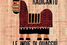 """Photo of [New Video] RADICANTO presentano """"LU BENE MIO"""" il secondo video tratto del nuovo album """"Le Indie di Quaggiù"""". Una cover di Matteo Salvatore che indaga l'animo umano"""