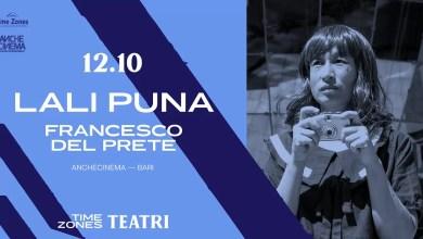 """Photo of [Speciale TIME ZONES] LALI PUNA data unica italiana + FRANCESCO DEL PRETE opening act @ """"Anche Cinema"""" Bari (Ba) 12 ottobre 2019"""