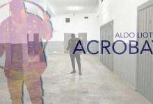 """Photo of [New Singolo] Il cantante tarantino ALDO LIOTINO esce con il nuovo singolo """"Acrobati"""" – una ballad rock pop per far emergere totalmente la sua anima"""
