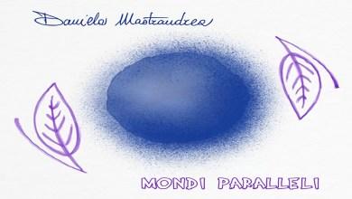 """Photo of [Nuovo Album] Fuori """"Mondi Paralleli"""": forza e delicatezza nel nuovo album di DANIELA MASTRANDREA !"""