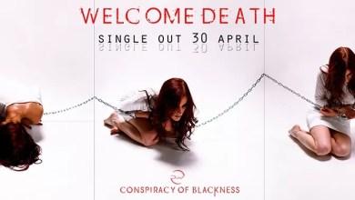 """Photo of [Nuovo Singolo&Video] CONSPIRACY OF BLACKNESS fuori """"WELCOME DEATH"""" il nuovo singolo e videoclip a breve nei digital store"""