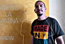 """Photo of [Nuovo Singol&Video ] PAPAI presenta il nuovo videoclip """"Spettu la matina"""""""