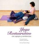 Portada del libro Yoga Restaurativo con apoyos y Asistencias escrito por Sue Flamm en castellano tamaño 270x299 pixeles