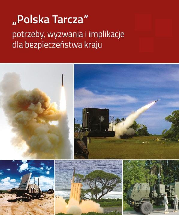 Polska Tarcza – potrzeby, wyzwania iimplikacje dla bezpieczeństwa kraju