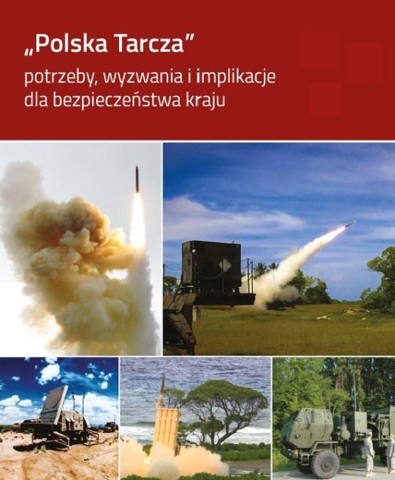 Polska Tarcza – potrzeby, wyzwania i implikacje dla bezpieczeństwa kraju