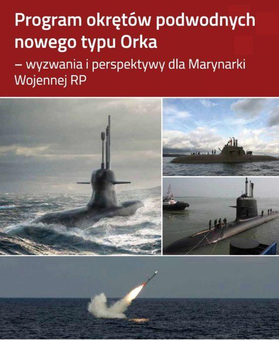RAPORT: Program okrętów podwodnych nowego typu Orka – wyzwania iperspektywy dla Marynarki Wojennej RP