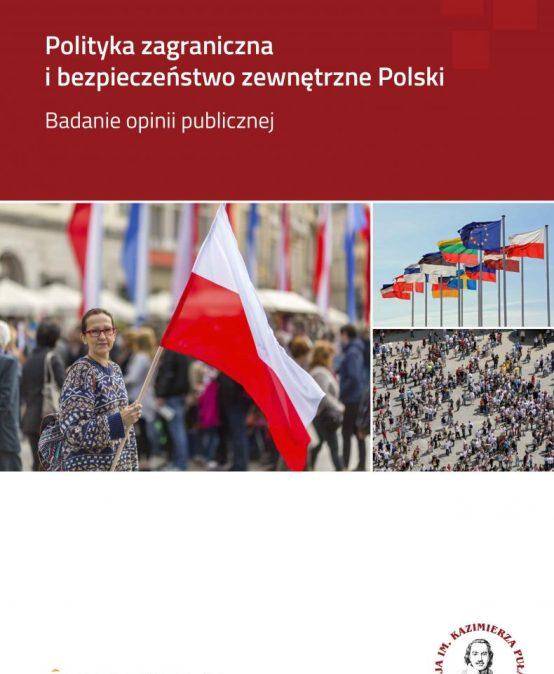 RAPORT: Polityka zagraniczna ibezpieczeństwo zewnętrzne Polski – badanie opinii publicznej