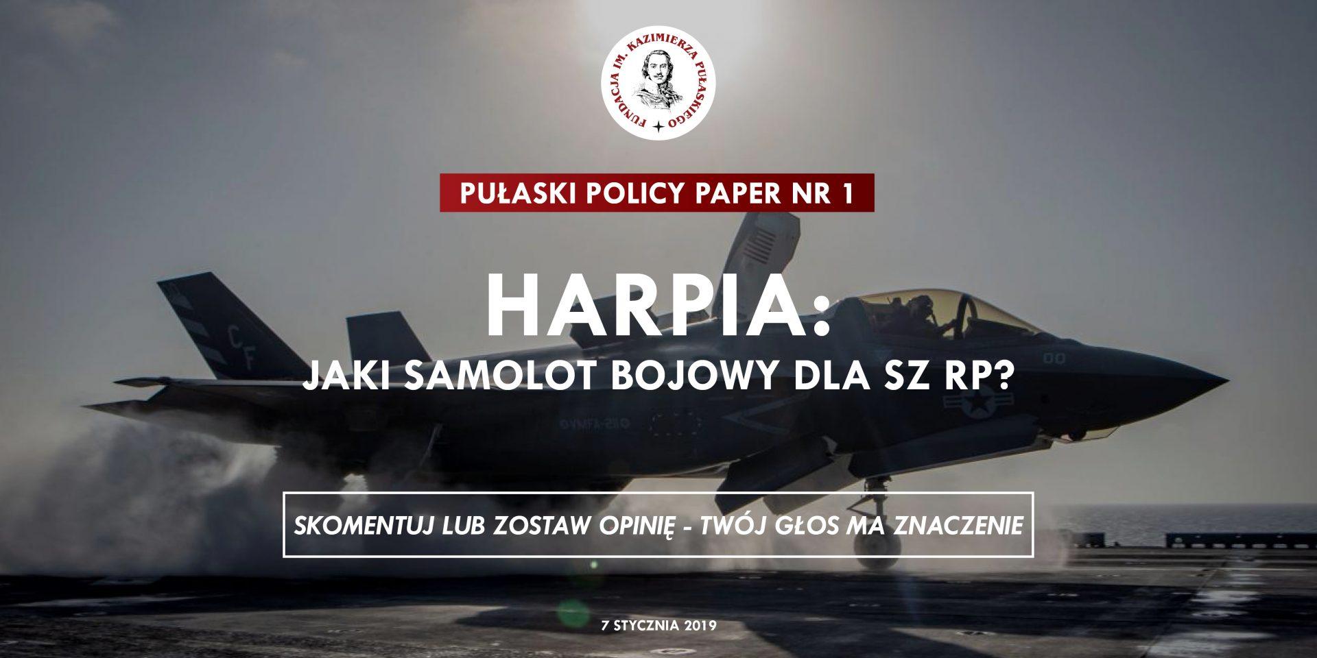 PULASKI POLICY PAPER – M. Szopa: Harpia: jaki samolot bojowy dla SZ RP?