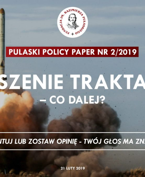 PULASKI POLICY PAPER – T.J. Omedi: Suspension of the INF Treaty – What's next?