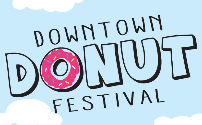 The Downtown Donut Festival is happening and its about time
