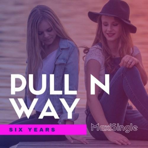 Pull n Way – Six Years