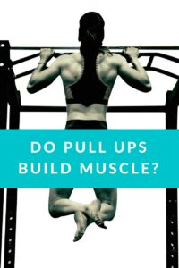 Do Pull ups Build Muscle? - Pullup School