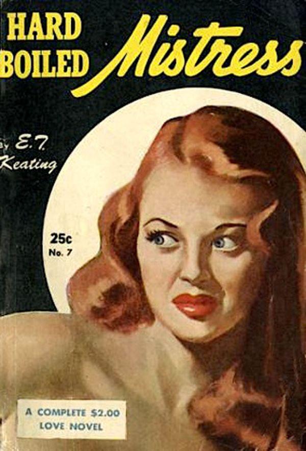 35045529-Hard_Boiled_Mistress_by_E.T._Keating_(Magazine_Village_#7,_circa_1949)_