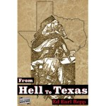 From Hell To Texas by Ed Earl Repp