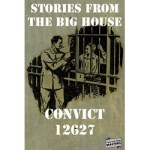 Stories From The Big House by Convict 12627
