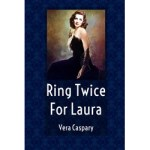 Ring Twice For Laura by Vera Caspary