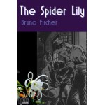 The Spider Lily by Bruno Fischer