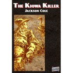 The Kiowa Killer by Jackson Cole