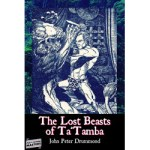 The Lost Beasts of Ta'Tamba by John Peter Drummond