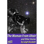 The Woman From Altair and Other Stories by Leigh Brackett