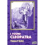 I Found Cleopatra by Thomas P. Kelley